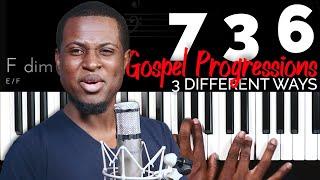 7 3 6 Goṡpel Progressions |THREE DIFFERENT WAYS