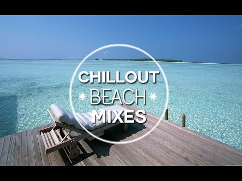 Chillout lounge mixes 2016 hd nungwi chillout mix 2016