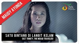 Video Maudy Ayunda - Satu Bintang di Langit Kelam (OST Trinity, The Nekad Traveler) | Official Video Clip download MP3, 3GP, MP4, WEBM, AVI, FLV Juli 2018