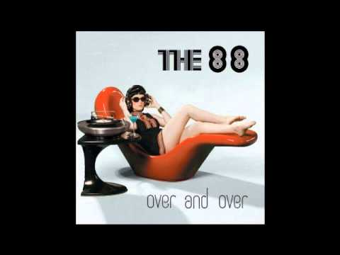 The 88 - All 'Cause of You