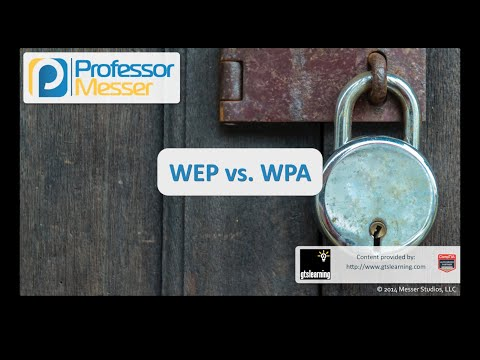 WEP vs. WPA - CompTIA Security+ SY0-401: 6.2