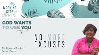 """God Wants to Use You - Part 6 """"No More Excuses"""""""