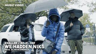 Knaller feat. Adje & Hef - We Hadden Niks (Prod. Problemchild)