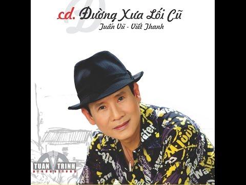Đường xưa lối cũ - Tuấn Vũ, Viết Thanh | Full album