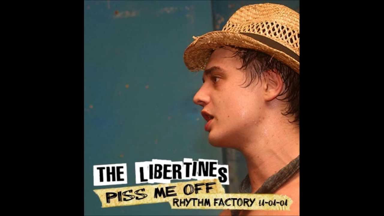 The libertines piss me off