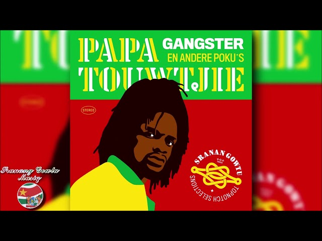 Papa Touwtjie - Gangster (En Andere Poku's) ''FULL ALBUM'' 2014