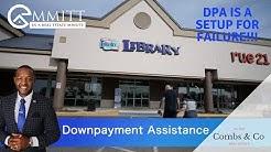DOWNPAYMENT ASSISTANCE VS GRANTS AND FLORIDA BOND