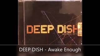 DEEP DISH   Awake Enough #house #electronica #dance