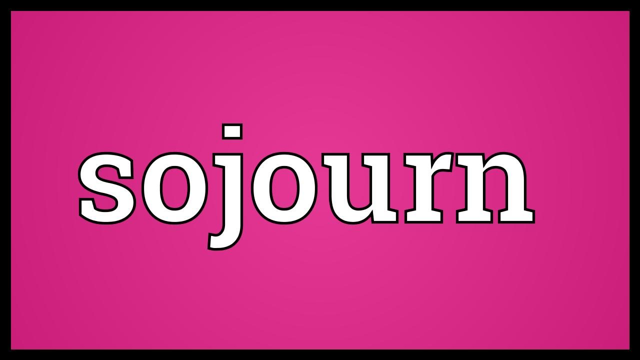 Sojourn Meaning