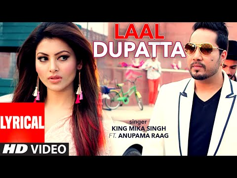 Laal Dupatta LYRICAL Video Song | Mika Singh & Anupama Raag | Latest Hindi Song  | T-Series