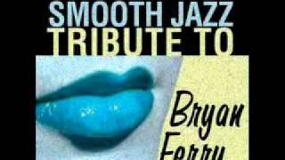 Dont Stop The Dance- Bryan Ferry Smooth jazz Tribute
