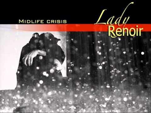 Lady Renoir - Midlife Crisis