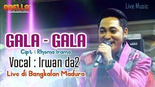 Download lagu GALA - GALA | IRWAN D'ACADEMY | CLIP LIVE OM. ADELLA SEPULUH  BANGKALAN