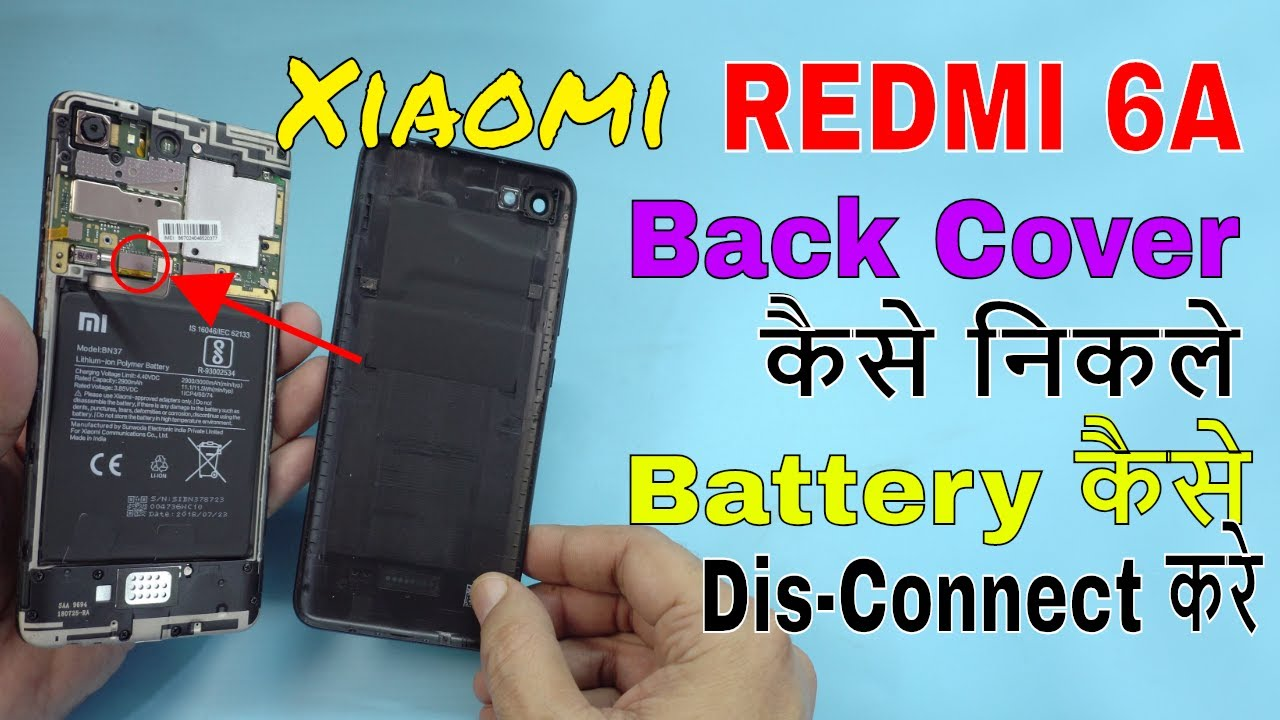 check out 0916d 710cc How to Remove Back Cover of Xiaomi Redmi 6A and Disconnect Battery