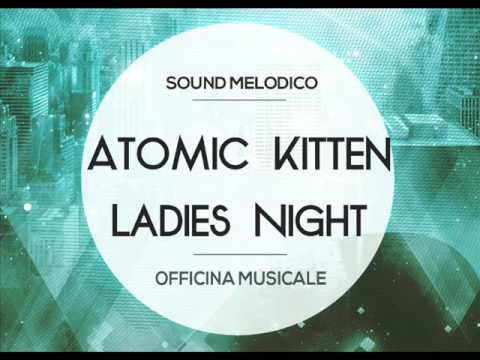 Instrumental Atomic Kitten-Ladies Night
