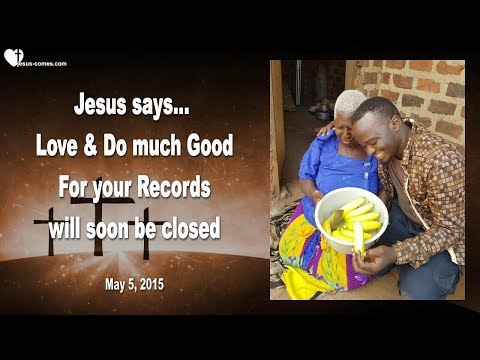 LOVE & DO MUCH GOOD... FOR YOUR RECORDS WILL SOON BE CLOSED ❤️ Love Letter from Jesus