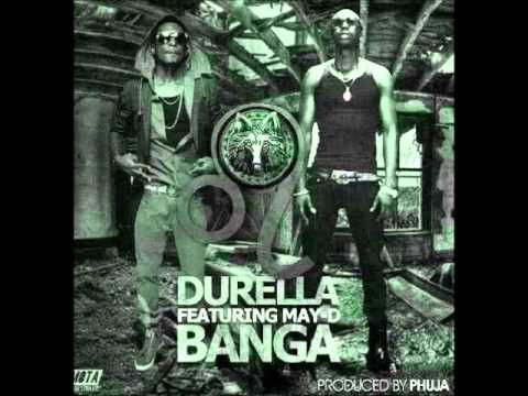 Durella Ft May D - Banga (NEW 2013)