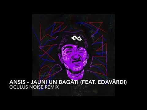 Ansis - Jauni Un Bagāti (feat. Edavārdi) (Oculus Noise REMIX)