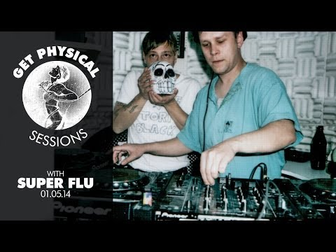 Get Physical Sessions Episode 23 with Super Flu