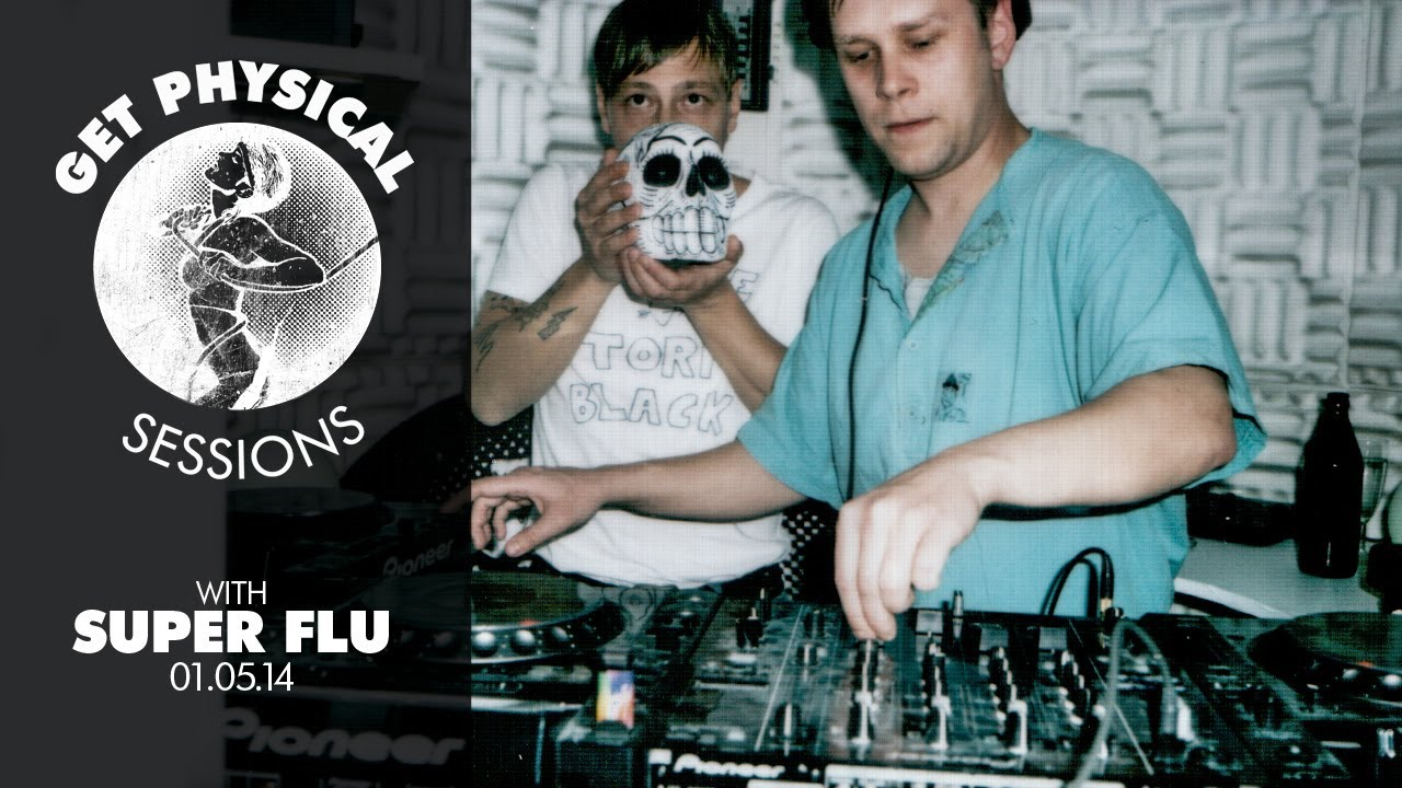 Download Get Physical Sessions Episode 23 with Super Flu