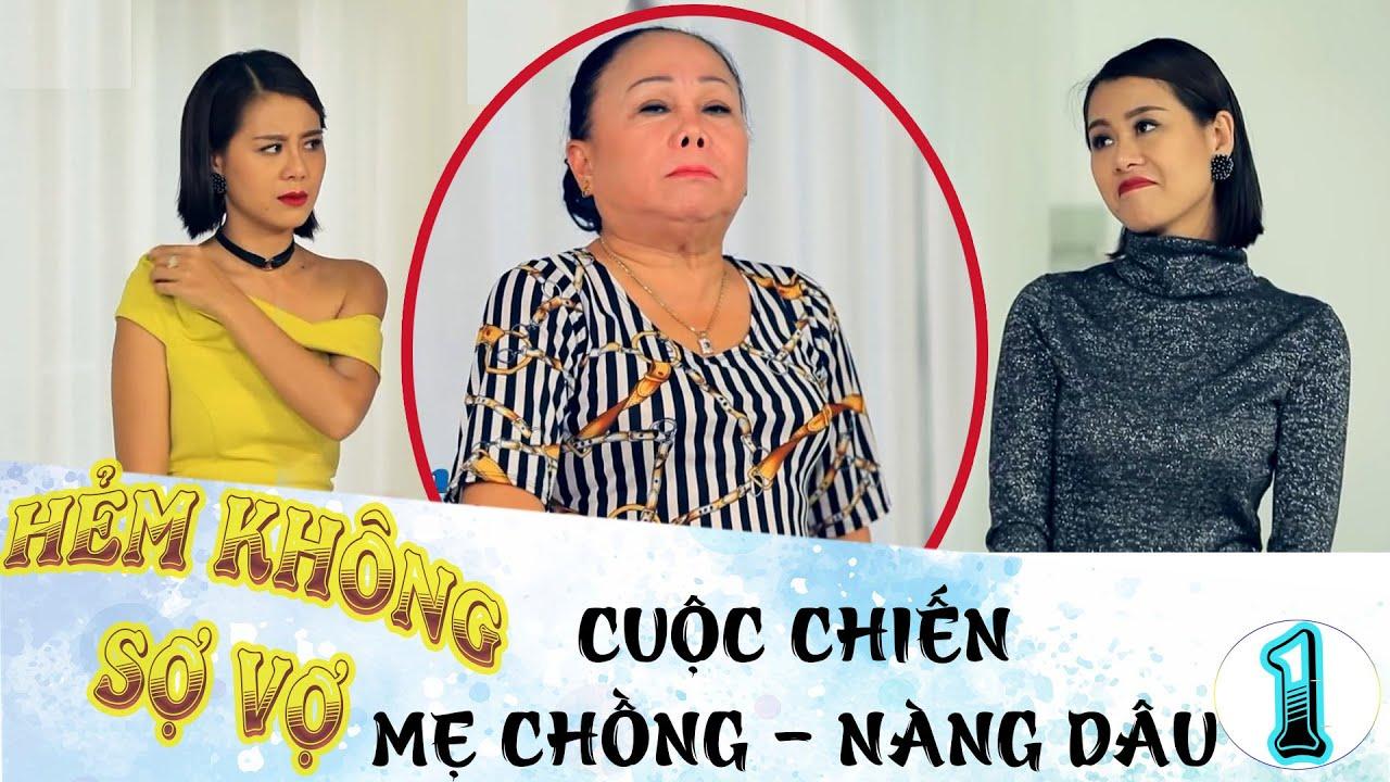 HẺM KHÔNG SỢ VỢ  | Tập 1 | Cuộc đối đầu giữa Nam Thư và mẹ chồng chỉ vì CHIẾC VÁY HỞ HANG