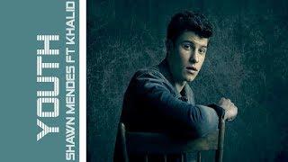 Shawn Mendes featuring Khalid Youth New Audio (Lyrics)