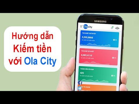 Cách Kiếm Tiền Online Với Ola City Trên Điện Thoại (Ola Network)