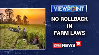 No Rollback Of Farm Laws Government Tells Farmers | Viewpoint With Zakka Jacob | CNN News18