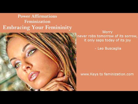 Power Affirmations: Feminization   Embracing Your Femininity
