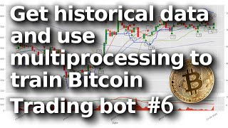 Downloading historical cryptocurrency data and learning to trade Bitcoin automatically