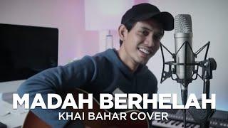 MADAH BERHELAH | ZIANA ZAIN (COVER BY KHAI BAHAR)