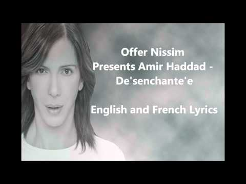 Offer Nissim Presents Amir Haddad - De'senchante'e With Lyrics