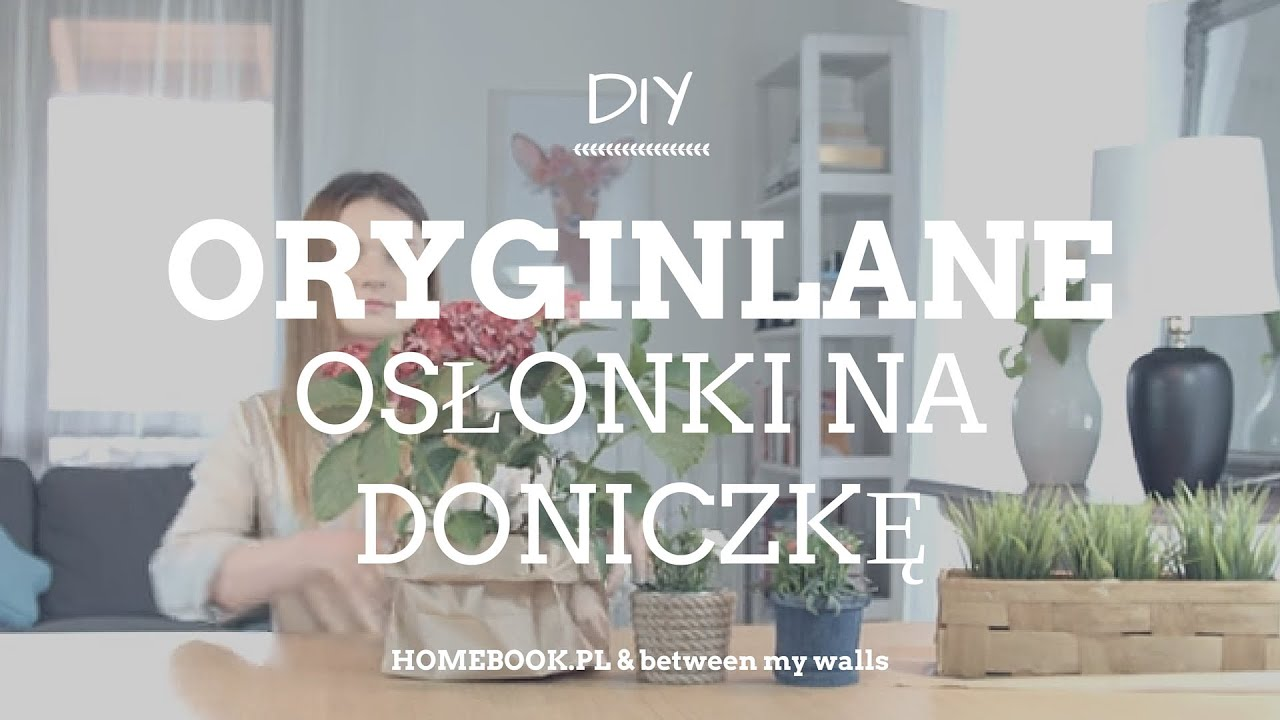 4 pomysy na oryginaln osonk na doniczk DIY