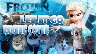 Frozen - Let It Go (Kucing/Cat Cover) imut-imut Banget