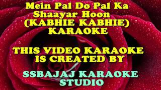 Main Pal Do Pal Ka Shayar Hoon (KABHIE KABHIE) Paid_Karaoke SAMPLE