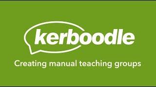 Kerboodle teacher: Creating manual teaching groups