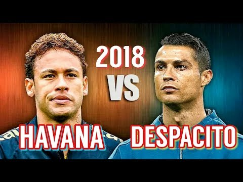 Cristiano ronaldo vs Neymar Jr - Despacito vs Havana - Amazing Skills and Goals  2018 HD