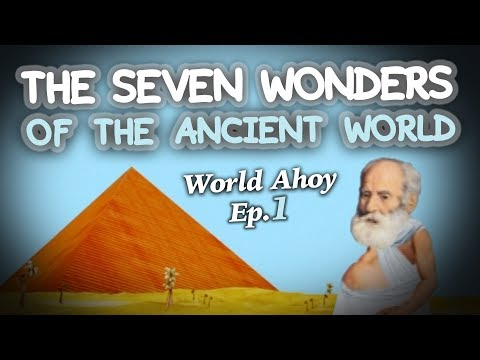 "WORLD AHOY Animation Series Ep.01  ""The Seven Wonders of the Ancient World"""
