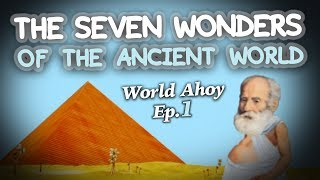 The Seven Wonders of the ancient world | World Ahoy 1x01