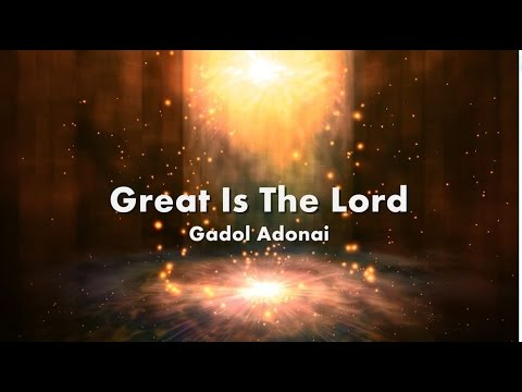 Great Is The Lord -Gadol Adonai Lyrics Transliterated Subtitles