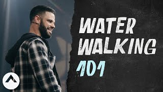 Water Walking 101 | Pastor Steven Furtick | Elevation Church