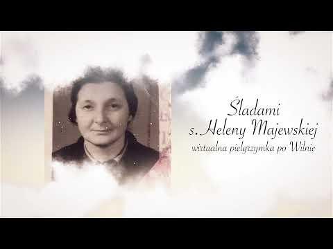 Śladami s. Heleny Majewskiej