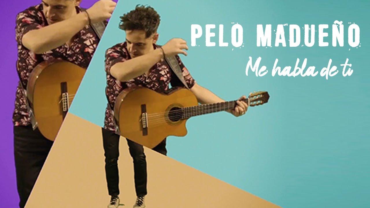 Pelo Madueño - Me habla de ti (Videoclip Oficial)