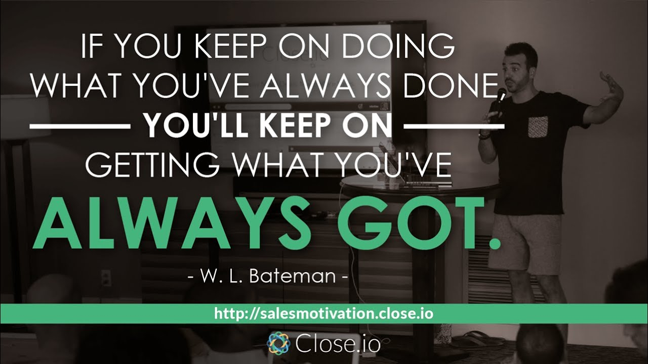 Sales Motivation Quote If You Keep On Doing What Youve Always Done