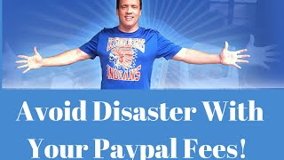 eBay Paypal Fees Too High? Simple Tips To Avoid Disaster!