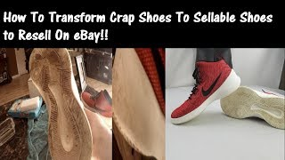 How To Clean Wrecked Shoes To Sell On eBay For Profit