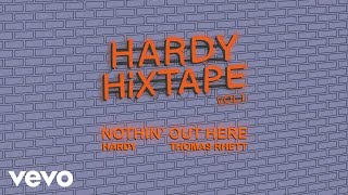 Download HARDY - Nothin' Out Here ft. Thomas Rhett (Audio) ft. HARDY, Thomas Rhett Mp3 and Videos