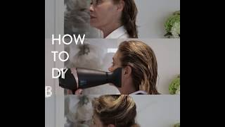 How to DIY blow dry