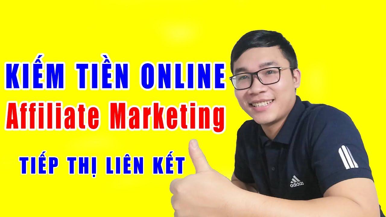 Kiếm Tiền Online 2020 Từ Affiliate Marketing (Tiếp Thị Liên Kết) | Duy MKT