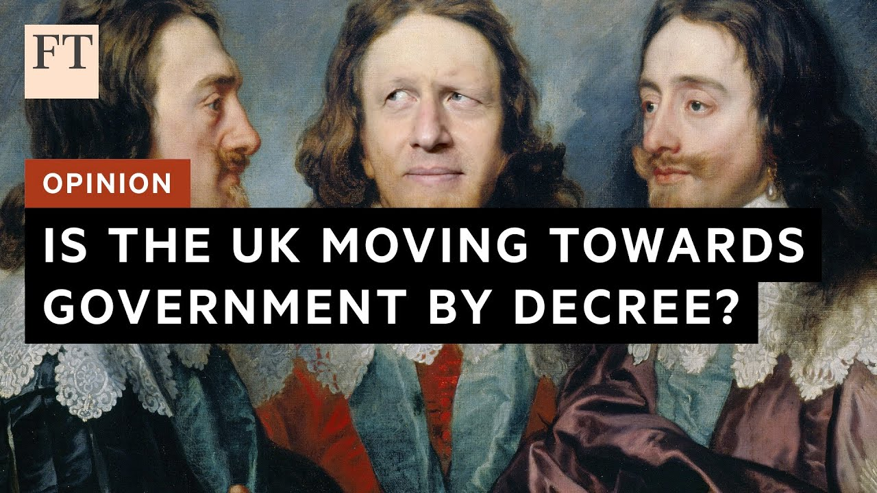 Opinion: is the UK moving towards government by decree?   FT